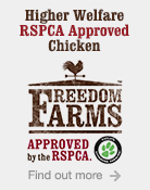 Higher Welfare RSPCA Approved Chicken. Find out more.